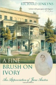 A Fine Brush On Ivory: An Appreciation of Jane Austen